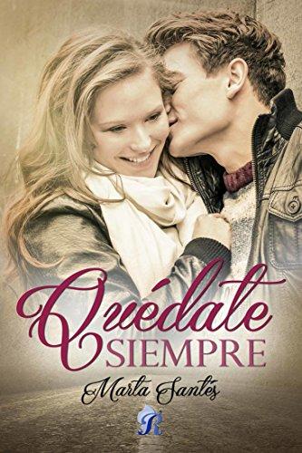 Quédate siempre (Romantic Ediciones)