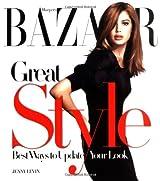 Harper's Bazaar Great Style: The Best Ways to Update Your Look