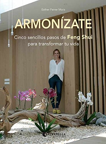 Armonízate (Cinco sencillos pasos de Feng Shui para transformar tu vida) por Esther Ferrer Mora