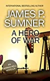 A Hero Of War (Adrian Hell Series) by James P. Sumner