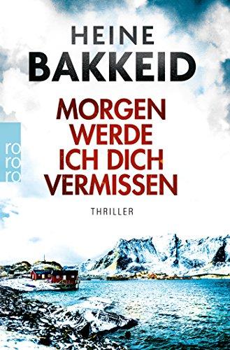 Bakkeid, Heine: Morgen werde ich dich vermissen