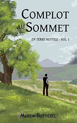 Complot au sommet: En Terre Hostile - Vol. 1
