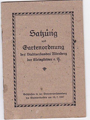 Satzung und Gartenordnung des Stadtverbandes Nürnberg der Kleingärtner, e.V.
