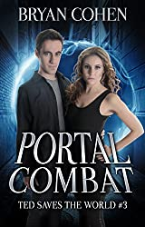 Portal Combat (Ted Saves The World Book 3)