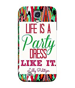 PrintVisa Designer Back Case Cover for Samsung Galaxy S4 I9500 :: Samsung I9500 Galaxy S4 :: Samsung I9505 Galaxy S4 :: Samsung Galaxy S4 Value Edition I9515 I9505G (Life Is A Party Dress Like It Design)