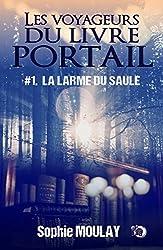 La larme du saule: Les Voyageurs du Livre Portail #1