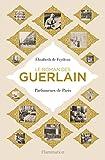 """Afficher """"Le roman des Guerlain"""""""