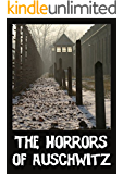 The Horrors of Auschwitz