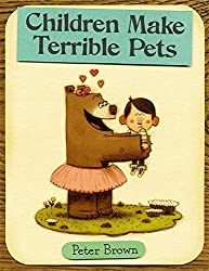 Children Make Terrible Pets (Starring Lucille Beatrice Bear) by Peter Brown (2010-09-07)