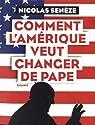 Comment l'Amérique veut changer de pape par Senèze