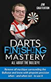 Darts Finishing Mastery: All About the Bullseye: Remove all mystique surrounding the Bullseye