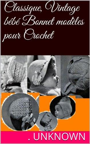 Classique, Vintage bébé Bonnet modèles pour Crochet