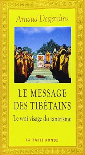 Le message des Tibétains : Le vrai visage du tantrisme par Arnaud Desjardins