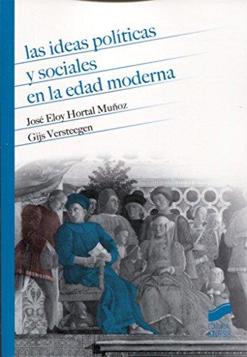 Descargar Libro Las ideas políticas sociales en la edad moderna (Historia) de José Eloy/Versteegen, Gijs Hortal Muñoz