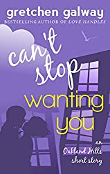 Can't Stop Wanting You: (Oakland Hills Short Story 1) (Oakland Hills Short Stories) (English Edition)
