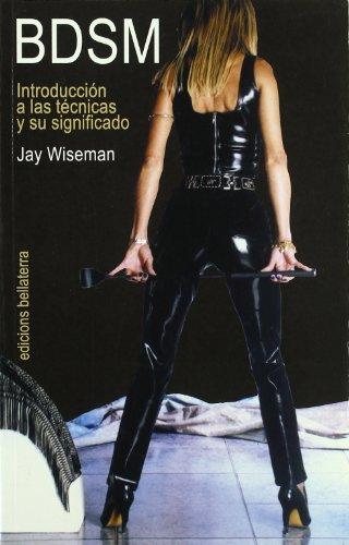 BDSM. Introducción a las técnicas y su significado por Wiseman Jay