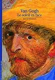 Decouverte Gallimard: Van Gogh Le Soleil En Face by Pascal Bonafoux (2009-04-28)