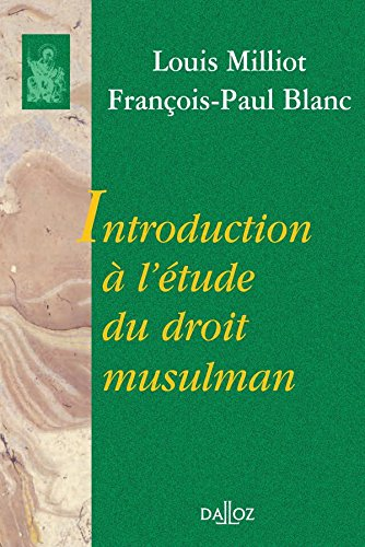Introduction à l'étude du droit musulman: Réimpression de la 2e édition de 1987 par Louis Milliot
