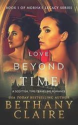 Love Beyond Time (A Scottish Time Travel Romance): Book 1 (Morna's Legacy Series)