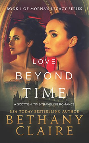 Love Beyond Time (A Scottish, Time Travel Romance): Book 1 (Morna's Legacy Series) (English Edition) - Texas-akzent