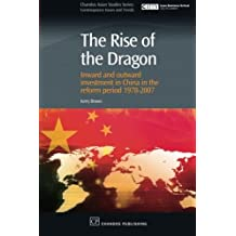 The Rise of the Dragon: Inward and Outward Investment in China in the Reform Period 1978-2007 (Chandos Asian Studies Series) by Kerry Brown (2008-03-13)
