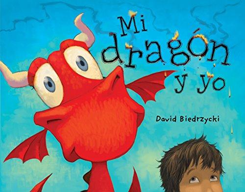 Mi Dragón Y Yo (Spanish Language Edition) por David Biedrzycki