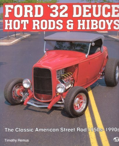 Ford '32 Deuce Hot Rods and Hiboys por Timothy Remus