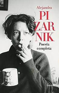 Poesía completa par Alejandra Pizarnik