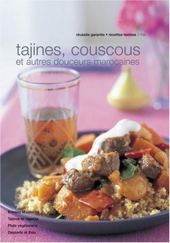 Tagines, couscous et autres douceurs du Maroc
