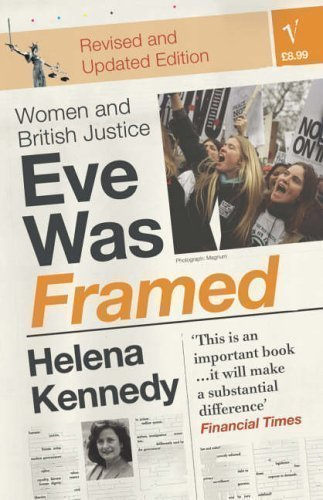 Eve Was Framed: Women and British Justice by Kennedy, Helena New Edition (1993)