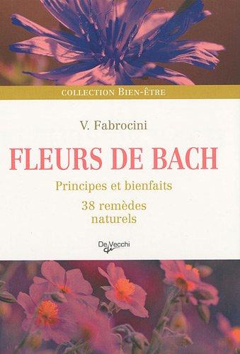Fleurs de Bach : Principes et bienfaits, 38 remdes naturels