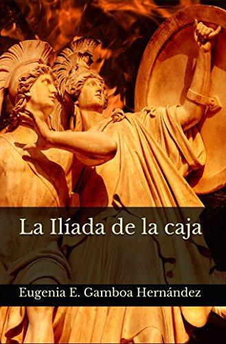 La Ilíada de la caja por Eugenia E. Gamboa Hernández