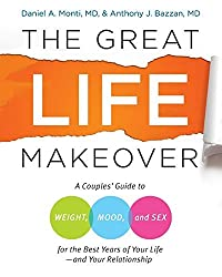The Great Life Makeover: Weight, Mood, and Sex by Daniel, M.D. Monti (2008-12-09)