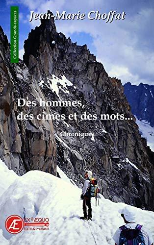 Des hommes, des cimes et des mots: Chroniques (Grands espaces) (French Edition)
