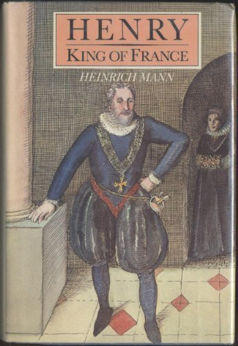 Henry, King of France by Heinrich Mann (1985-05-30)