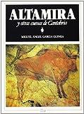 Altamira y otras cuevas de Cantabria (Sílex Arte)