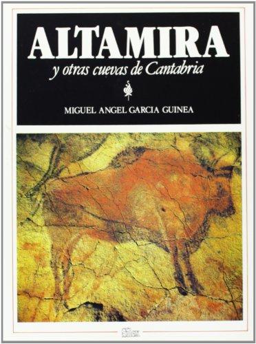 Altamira y otras cuevas de Cantabria (Sílex Arte) por Miguel Ángel García Guinea