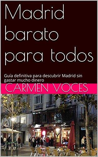 Madrid barato para todos: Guía definitiva para descubrir Madrid ...