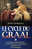 Telecharger Livres Le cycle du Graal tome 1 Naissance Roi Arthur Les chevaliers de la Table Ronde Lancelot du Lac La Fee Morgane (PDF,EPUB,MOBI) gratuits en Francaise