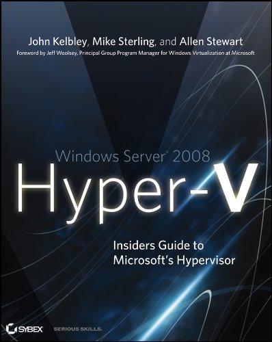 Windows Server 2008 Hyper-V: Insiders Guide to Microsoft's Hypervisor (English Edition) Sterling Server