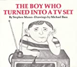 The Boy Who Turned into a TV Set by Stephen Manes (1979-08-01)