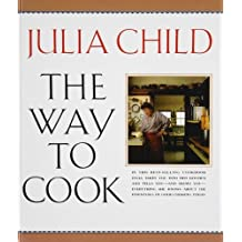 The Way to Cook by Julia Child (2008-11-05)