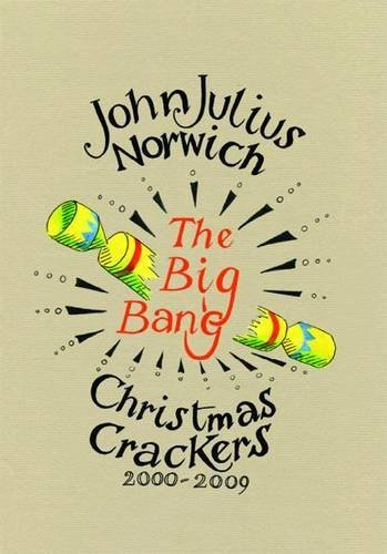 The Big Bang: Christmas Crackers 2000-2009 by John Julius Norwich (21-Oct-2010) Hardcover par John Julius Norwich