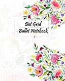 Dot Grid Bullet Notebook: Dot-It-Up Bullet Journal with 160 Dot Grid Bullet pages and Sample Creative Ideas (Flowers 5) (Dot-It-Up Flowers)
