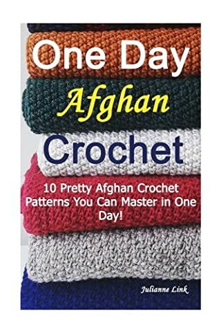 One Day Afghan Crochet: 10 Pretty Afghan Crochet Patterns You