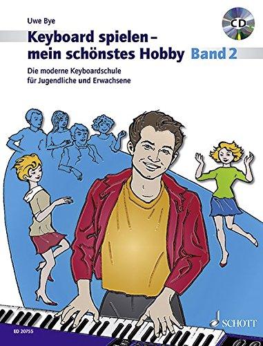 Keyboard spielen - mein schönstes Hobby: Die moderne Keyboardschule für Jugendliche und Erwachsene. Band 2. Keyboard. Ausgabe mit CD.