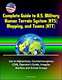 Professionally converted for accurate flowing-text e-book format reproduction, this unique book reproduces six important military reports and studies dealing with the Human Terrain System (HTS), mapping, and teams. In the years following the invasion...