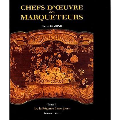 Chefs d'Oeuvre des Marqueteurs tome 2 : De la Régence à nos jours