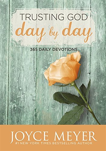 Trusting God Day by Day: 365 Daily Devotions por Joyce Meyer