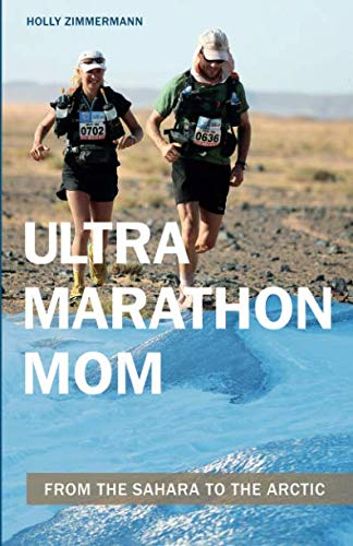 Ultramarathon Mom: From the Sahara to the Arctic